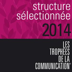 Notre agence sélectionnée pour les Trophées De La Communication 2014 !