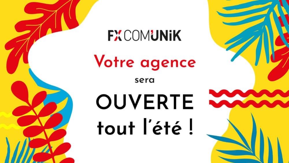 fx comunik agence de communication reste ouvert tout l'été 2020